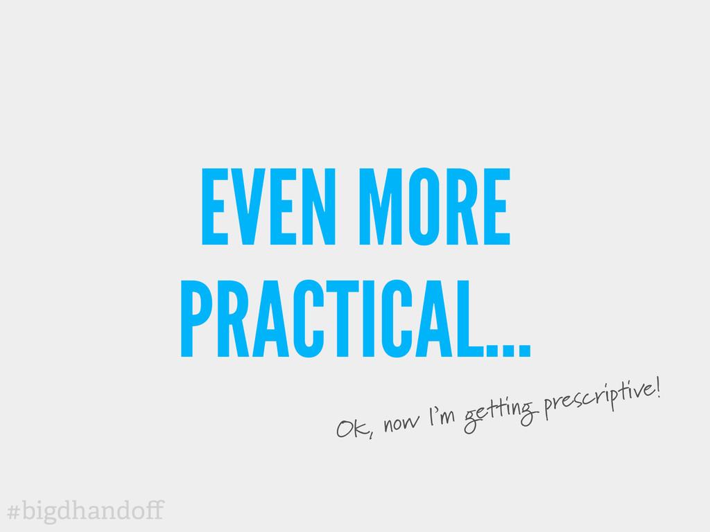 #bigdhandoff EVEN MORE PRACTICAL… Ok, now I'm ge...