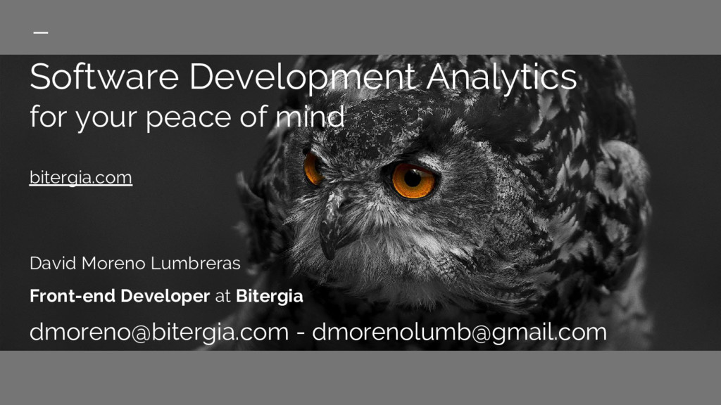 Software Development Analytics for your peace o...