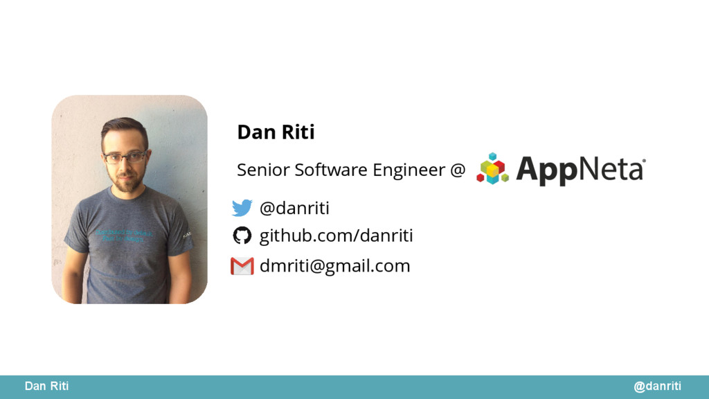 @danriti Dan Riti Senior Software Engineer @ Da...