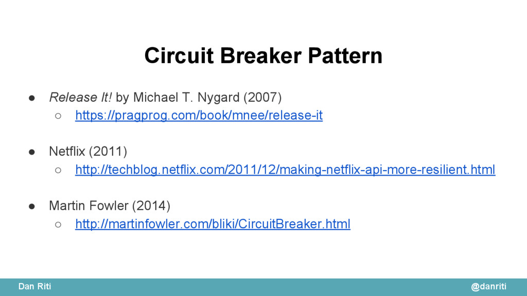 @danriti Dan Riti Circuit Breaker Pattern ● Rel...