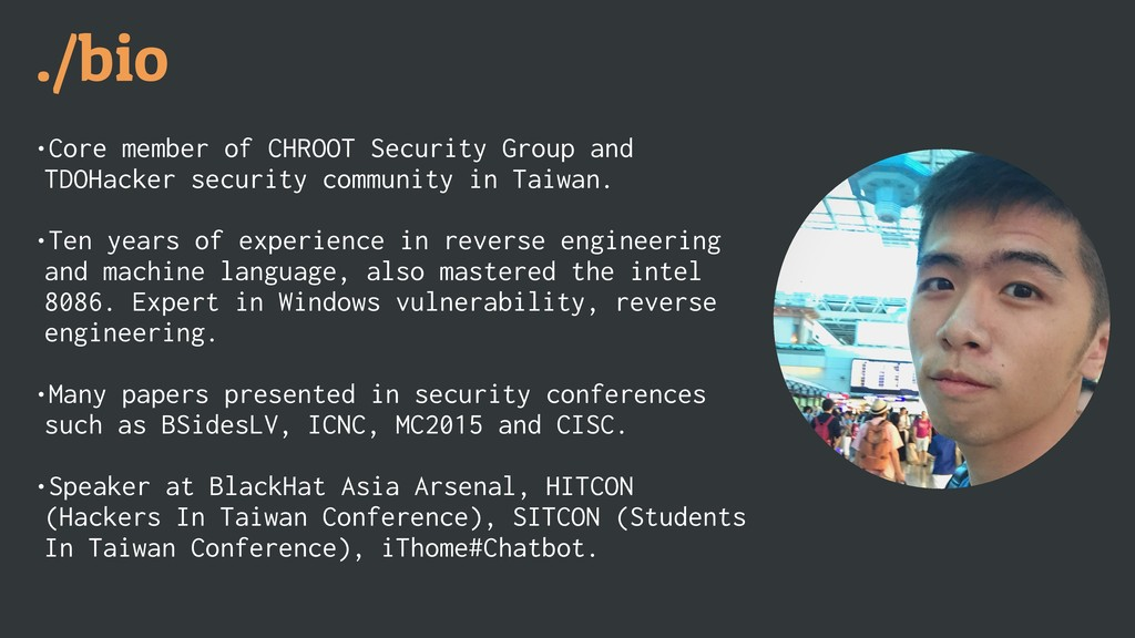 •Core member of CHROOT Security Group and TDOHa...