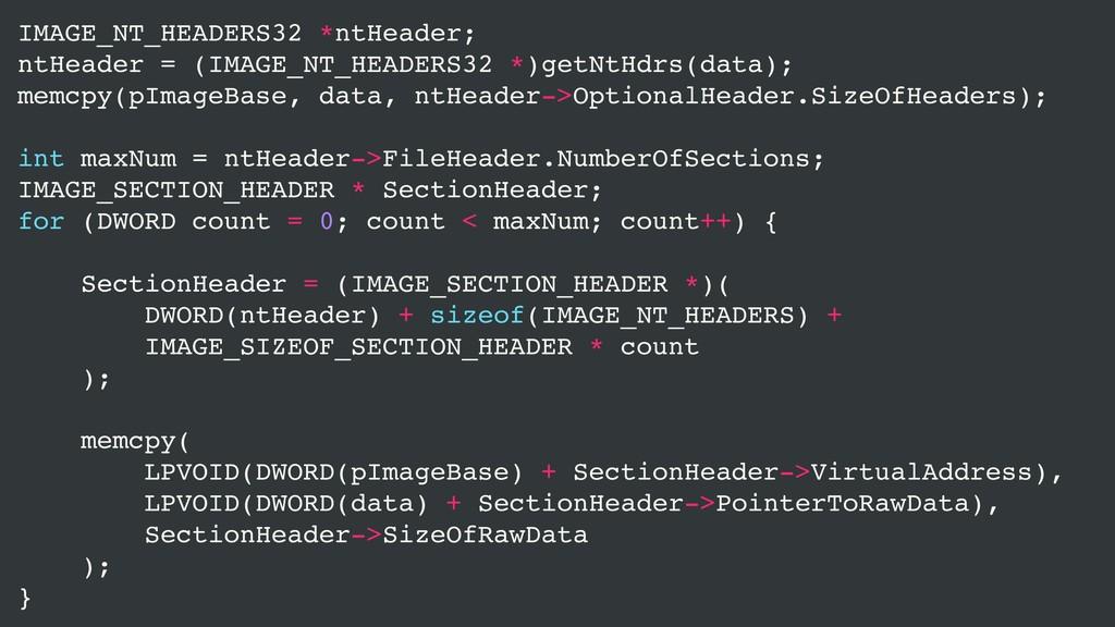 IMAGE_NT_HEADERS32 *ntHeader; ntHeader = (IMAGE...