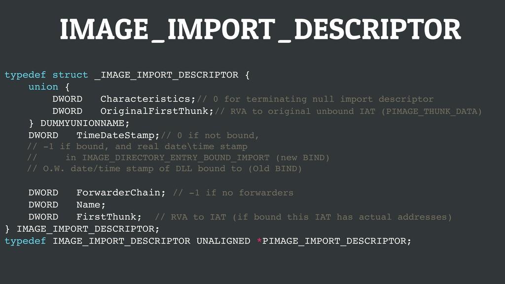 IMAGE_IMPORT_DESCRIPTOR typedef struct _IMAGE_I...