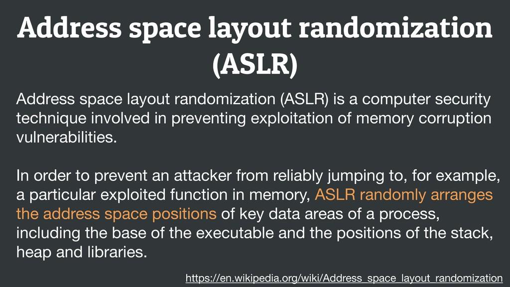 Address space layout randomization (ASLR) Addre...