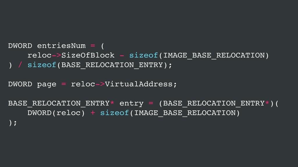 DWORD entriesNum = ( reloc->SizeOfBlock - sizeo...
