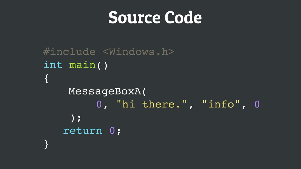 Source Code #include <Windows.h> int main() { M...