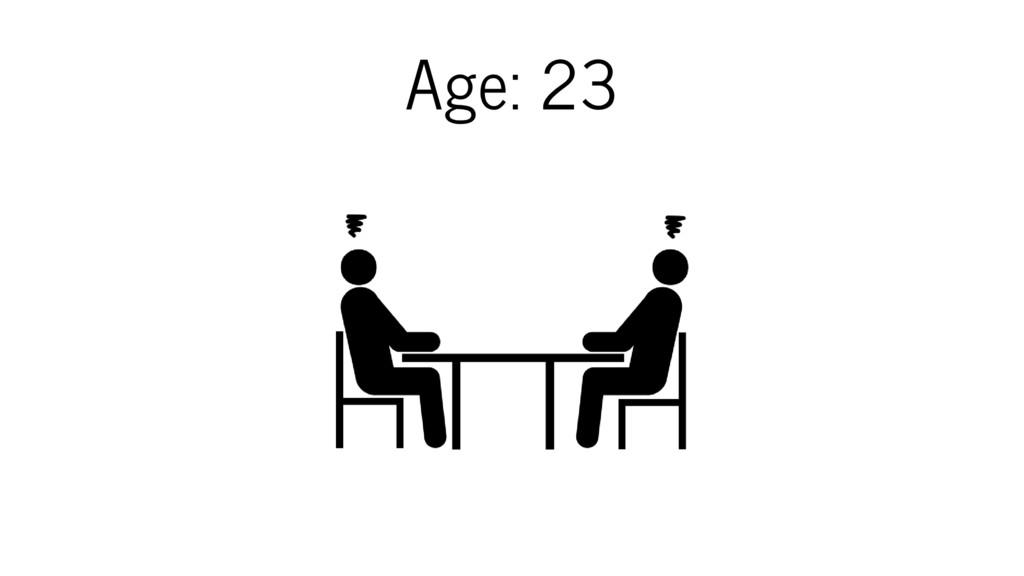 Age: 23