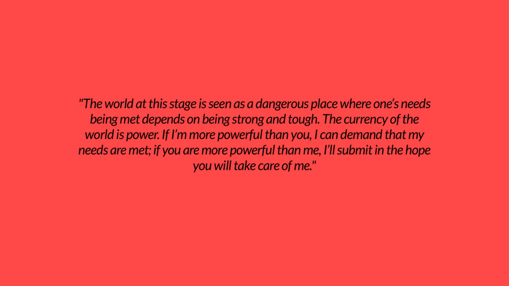 """The world at this stage is seen as a dangerous..."