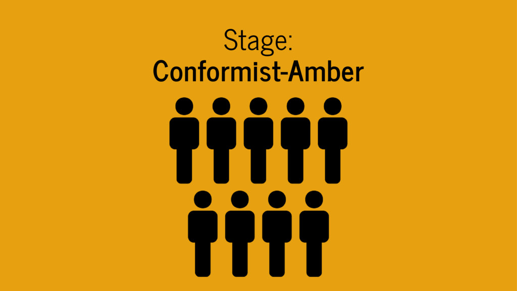 Stage: Conformist-Amber