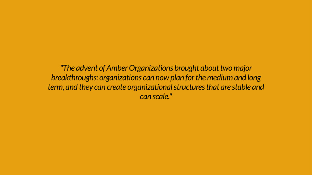 """The advent of Amber Organizations brought abou..."