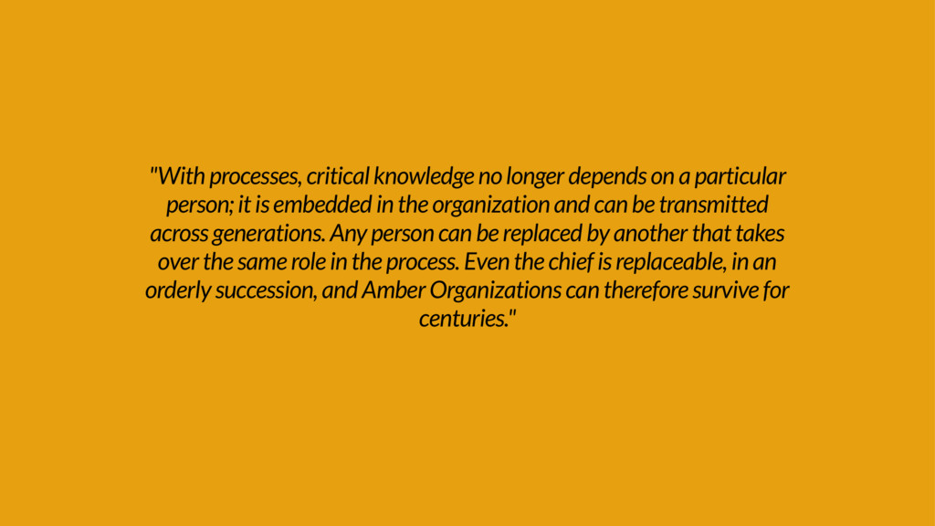 """With processes, critical knowledge no longer d..."