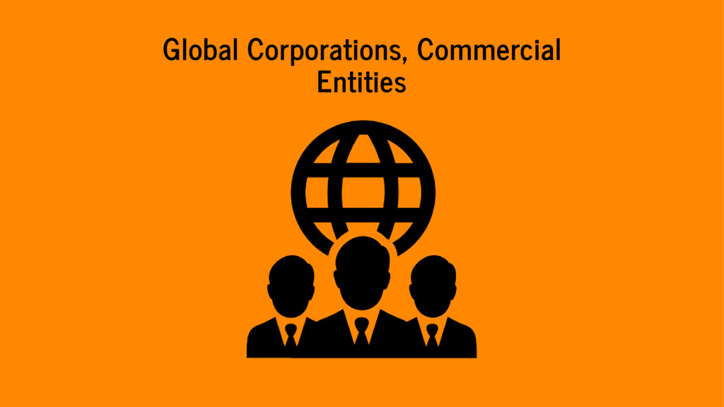 Global Corporations, Commercial Entities
