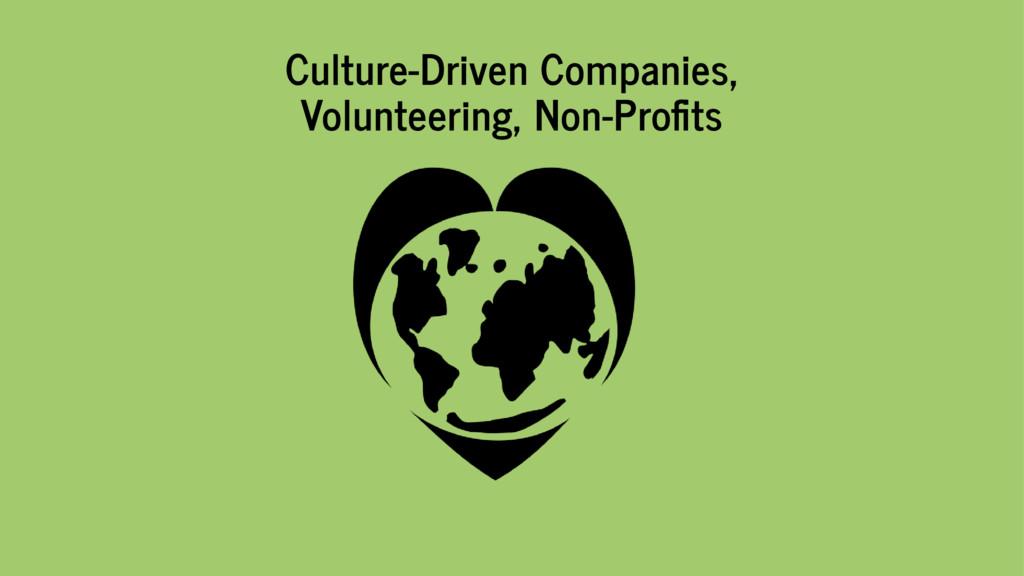 Culture-Driven Companies, Volunteering, Non-Pro...