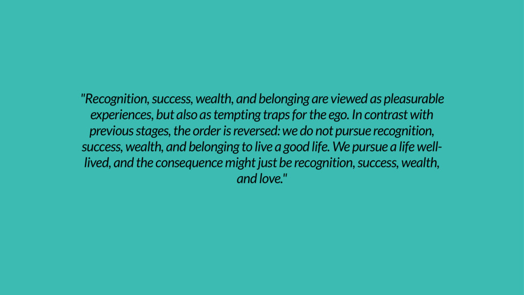 """Recognition, success, wealth, and belonging ar..."