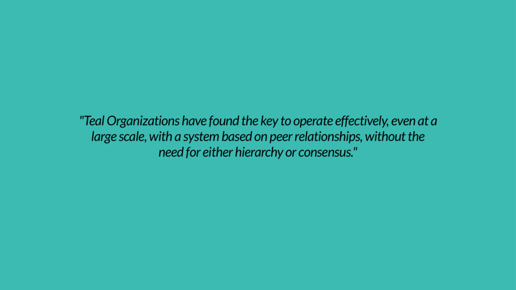 """Teal Organizations have found the key to opera..."