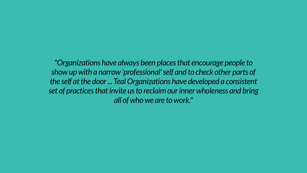 """Organizations have always been places that enc..."