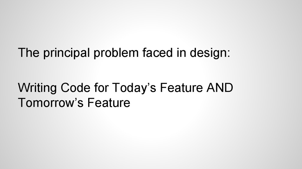 The principal problem faced in design: Writing ...