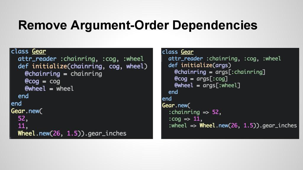 Remove Argument-Order Dependencies