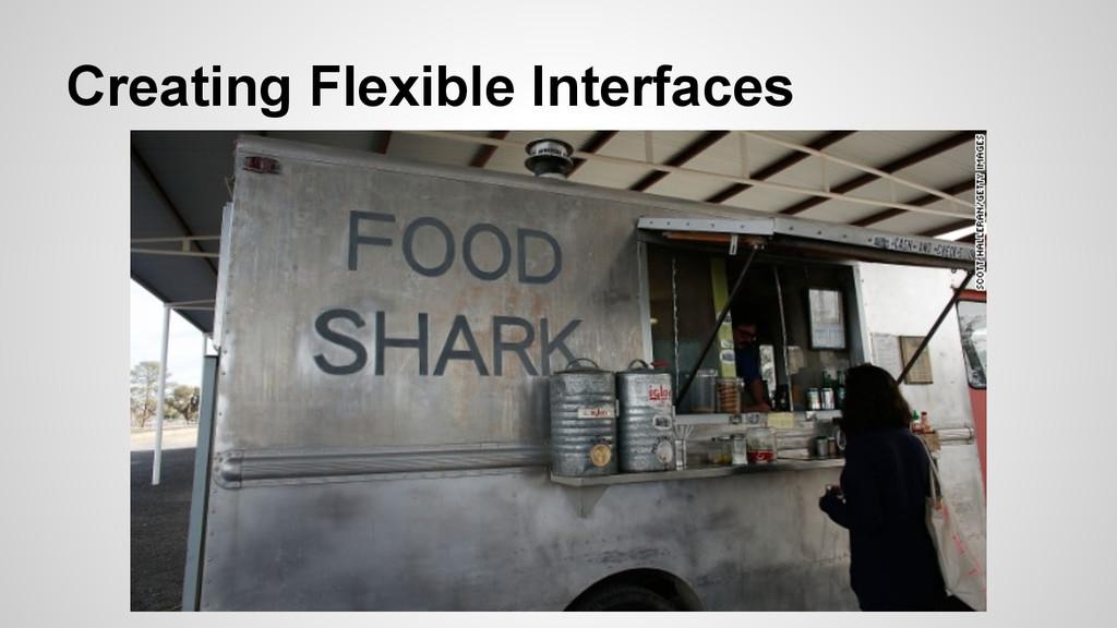 Creating Flexible Interfaces