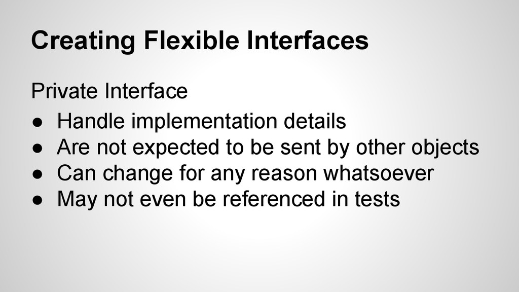Creating Flexible Interfaces Private Interface ...