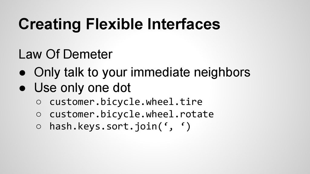 Creating Flexible Interfaces Law Of Demeter ● O...