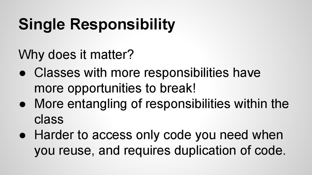 Single Responsibility Why does it matter? ● Cla...