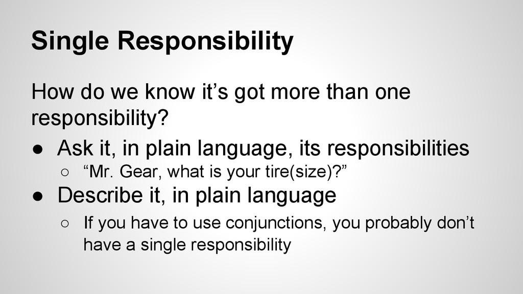 Single Responsibility How do we know it's got m...