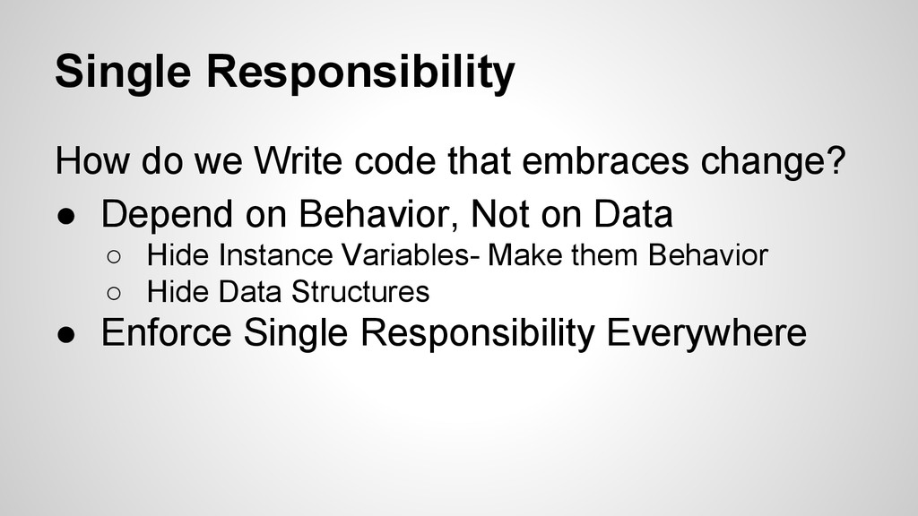 Single Responsibility How do we Write code that...