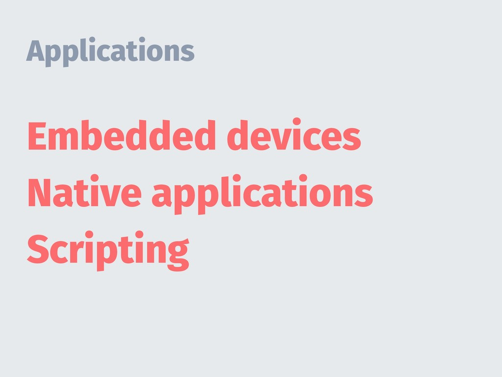 Applications Embedded devices Native applicatio...