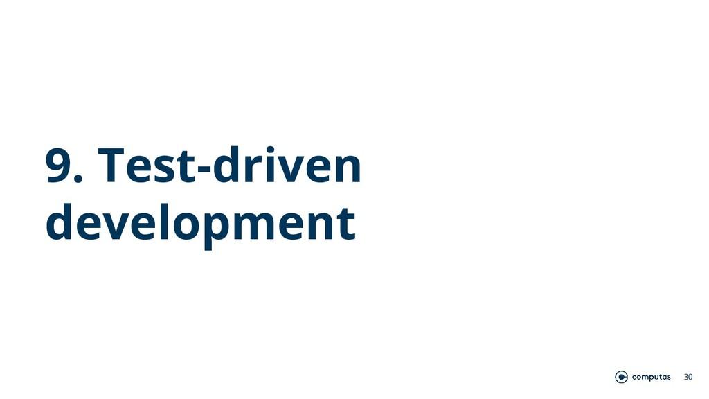 9. Test-driven development 30