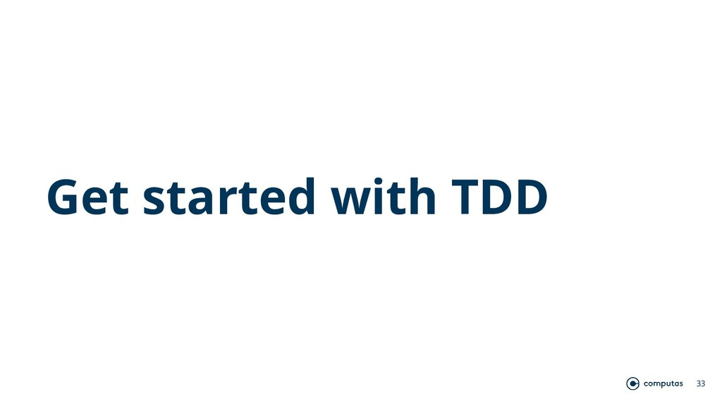 Get started with TDD 33
