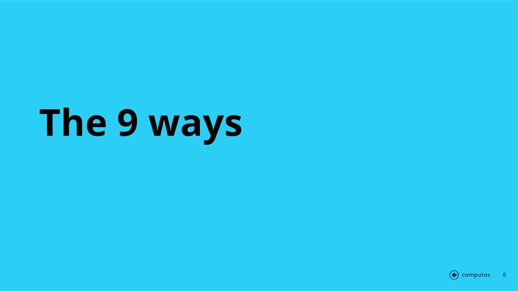 The 9 ways 8