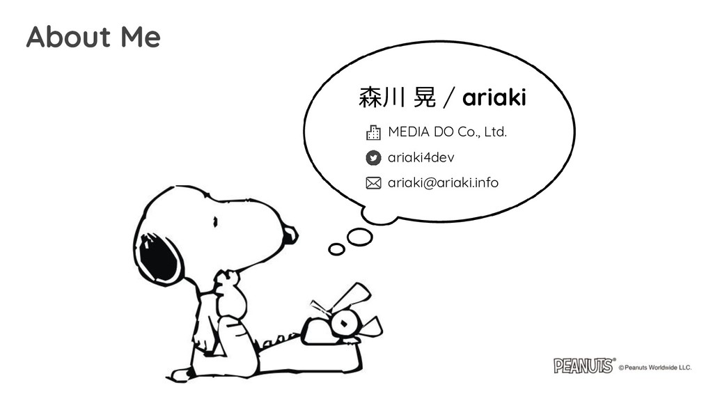 About Me 森川 晃 / ariaki MEDIA DO Co., Ltd. ariak...