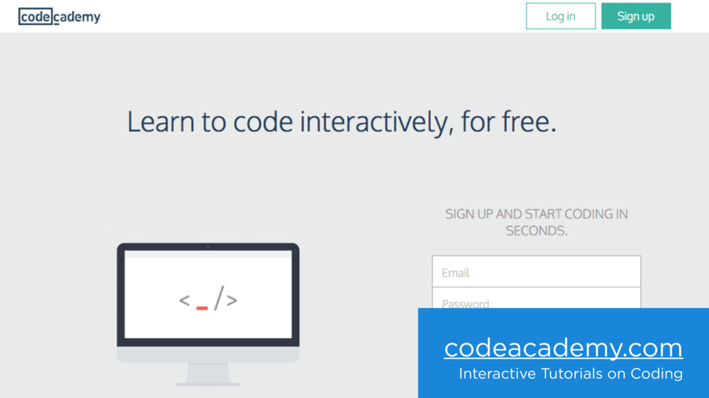 codeacademy.com Interactive Tutorials on Coding