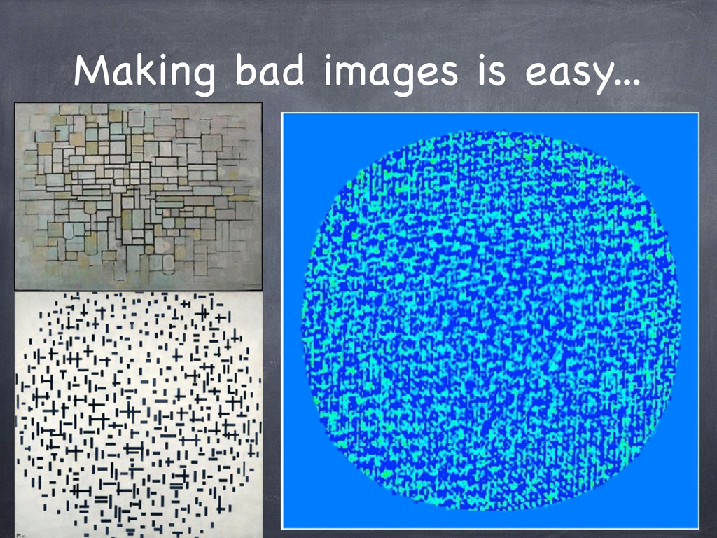 Making bad images is easy...