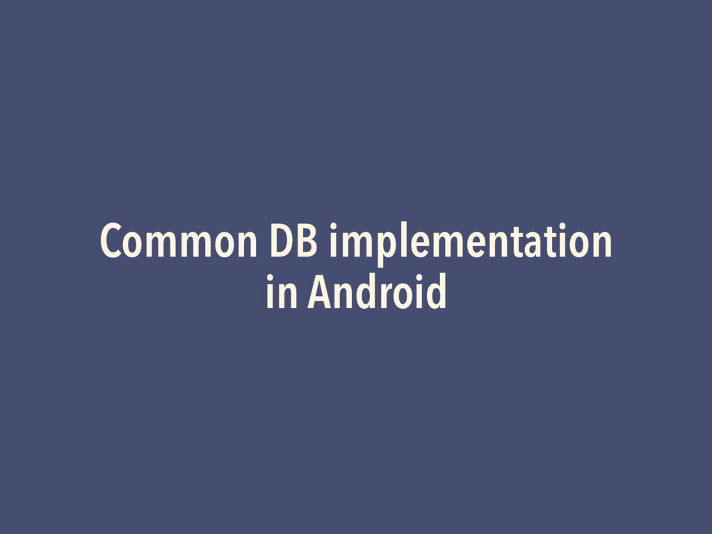 Common DB implementation in Android