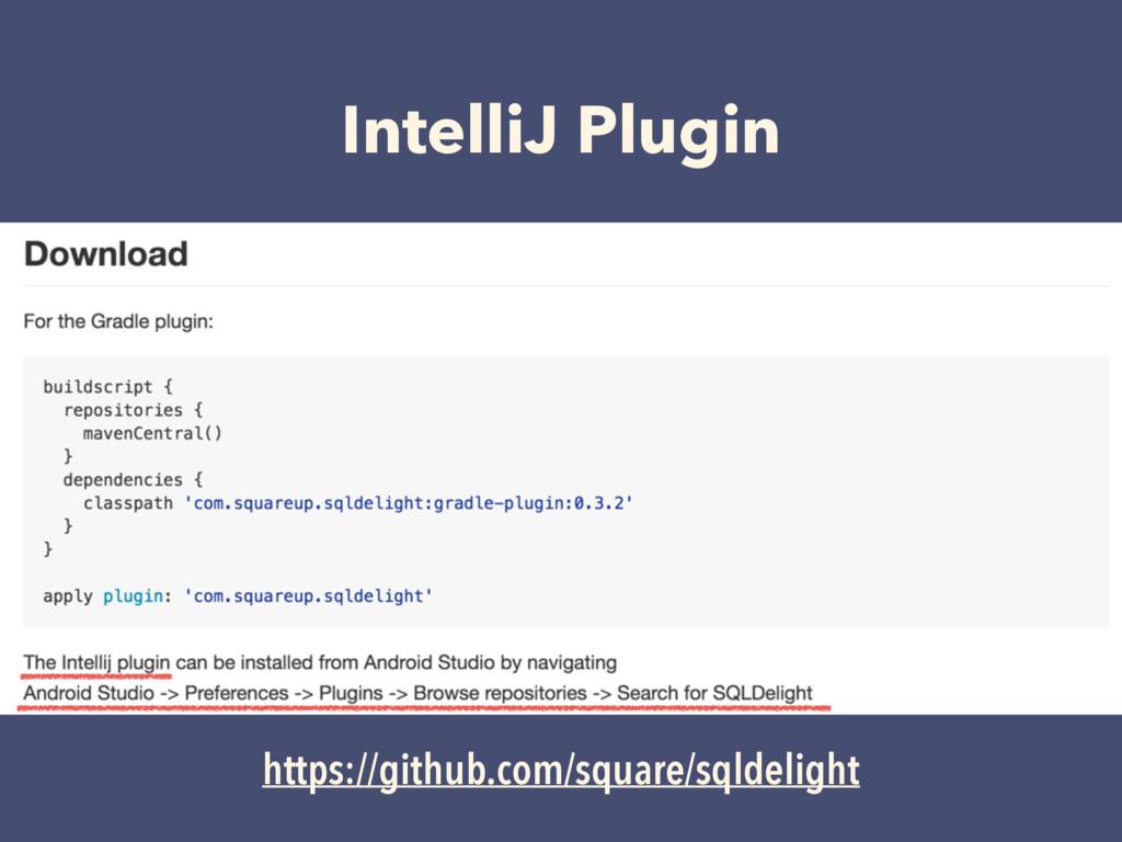 IntelliJ Plugin https://github.com/square/sqlde...