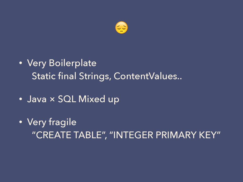 • Very Boilerplate  Static final Strings, Cont...