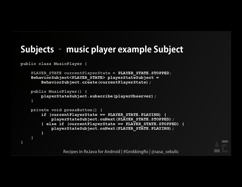 Subjects – music player example Subject public ...