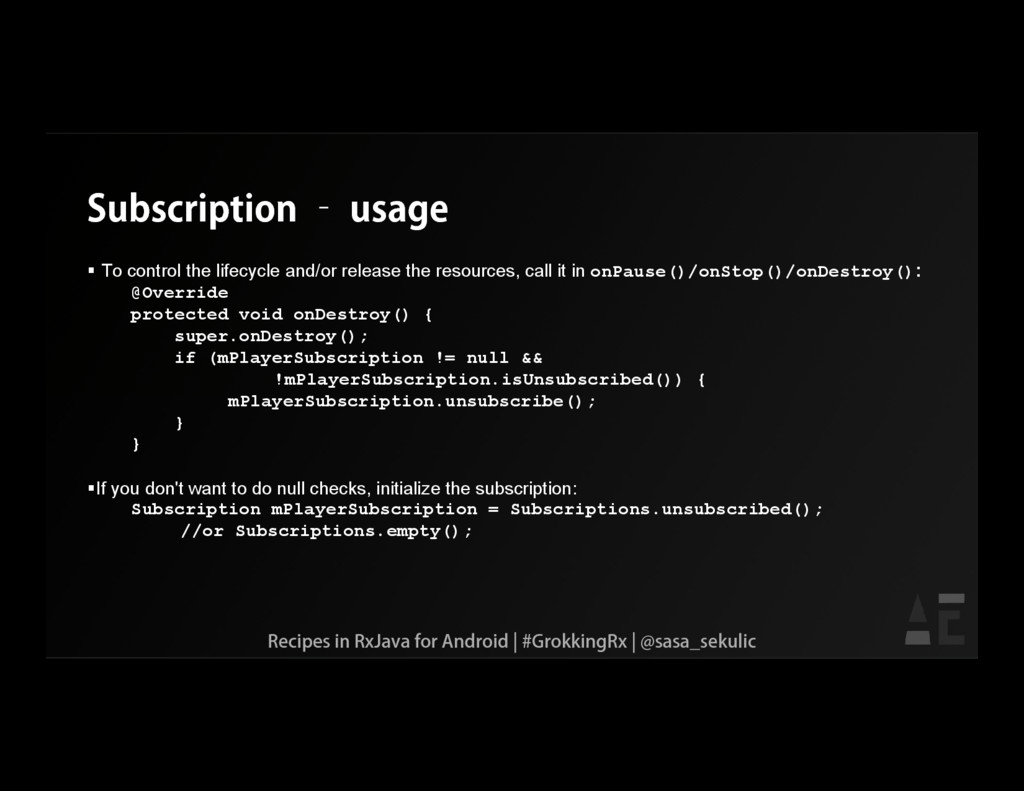 Subscription – usage  To control the lifecycle...