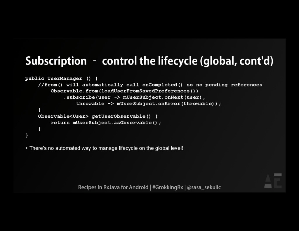 Subscription – control the lifecycle (global, c...