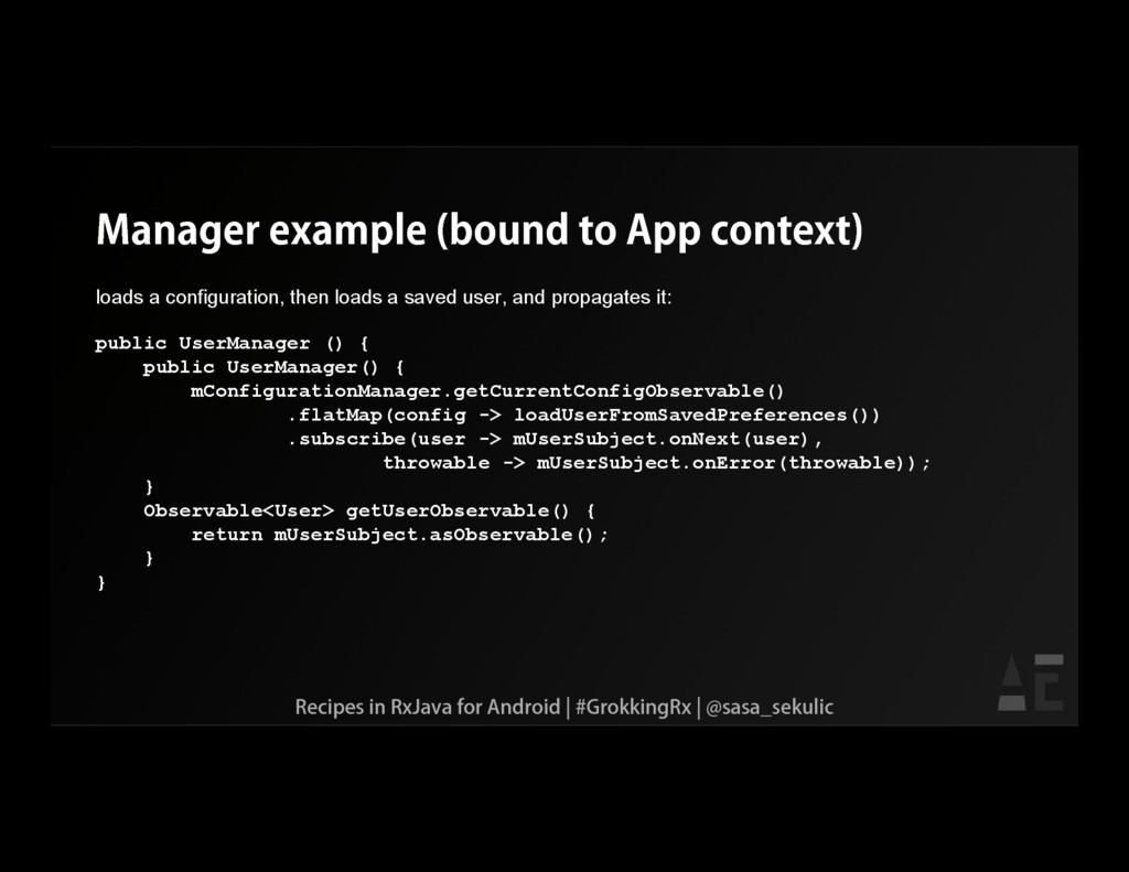 Manager example (bound to App context) loads a ...