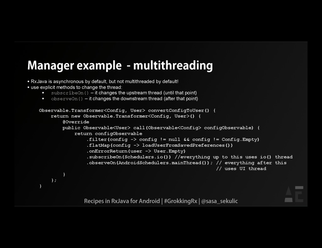 Manager example - multithreading  RxJava is as...