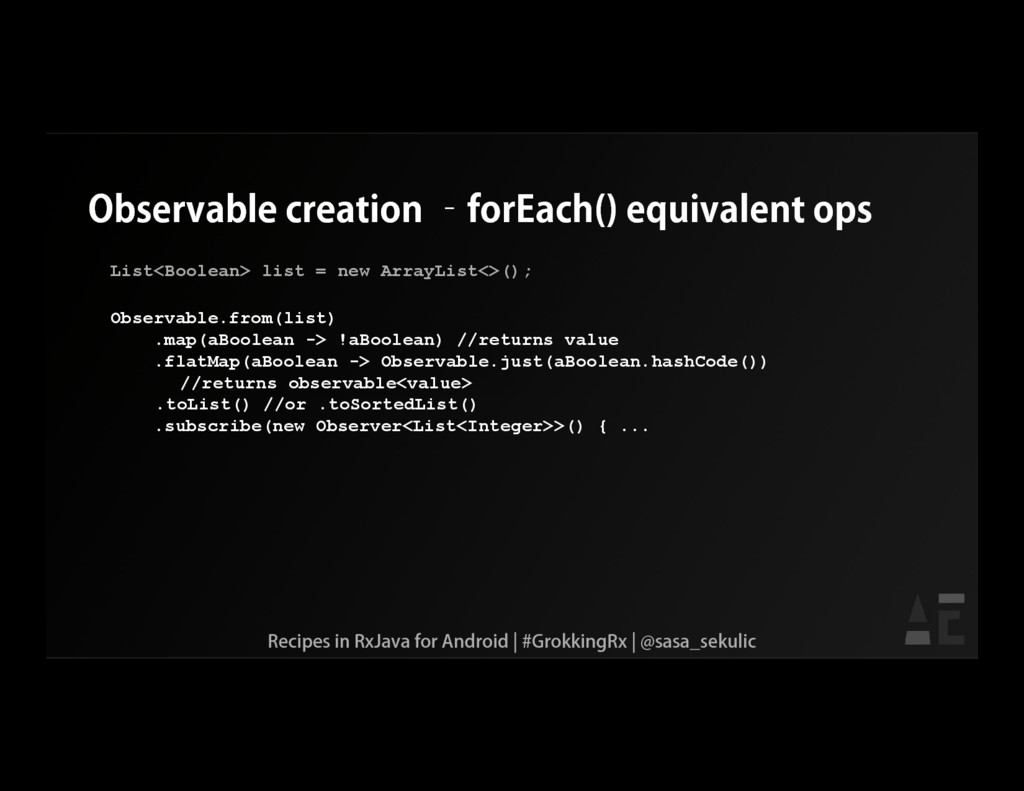 Observable creation –forEach() equivalent ops L...