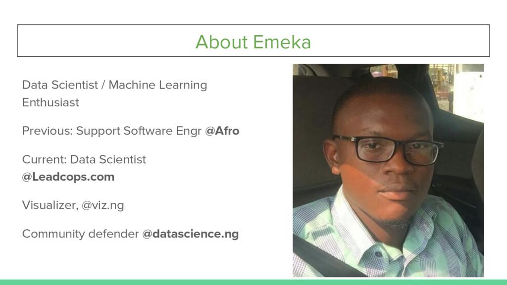 About Emeka Data Scientist / Machine Learning E...
