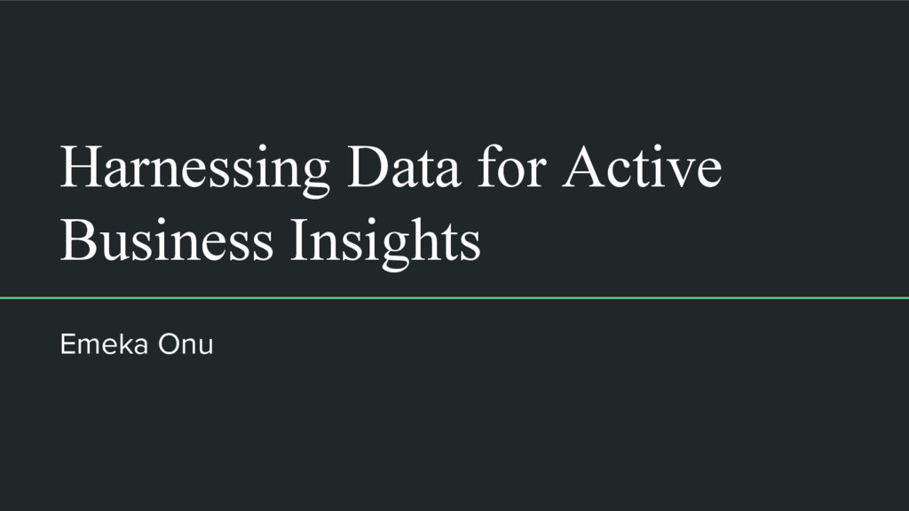 Harnessing Data for Active Business Insights Em...