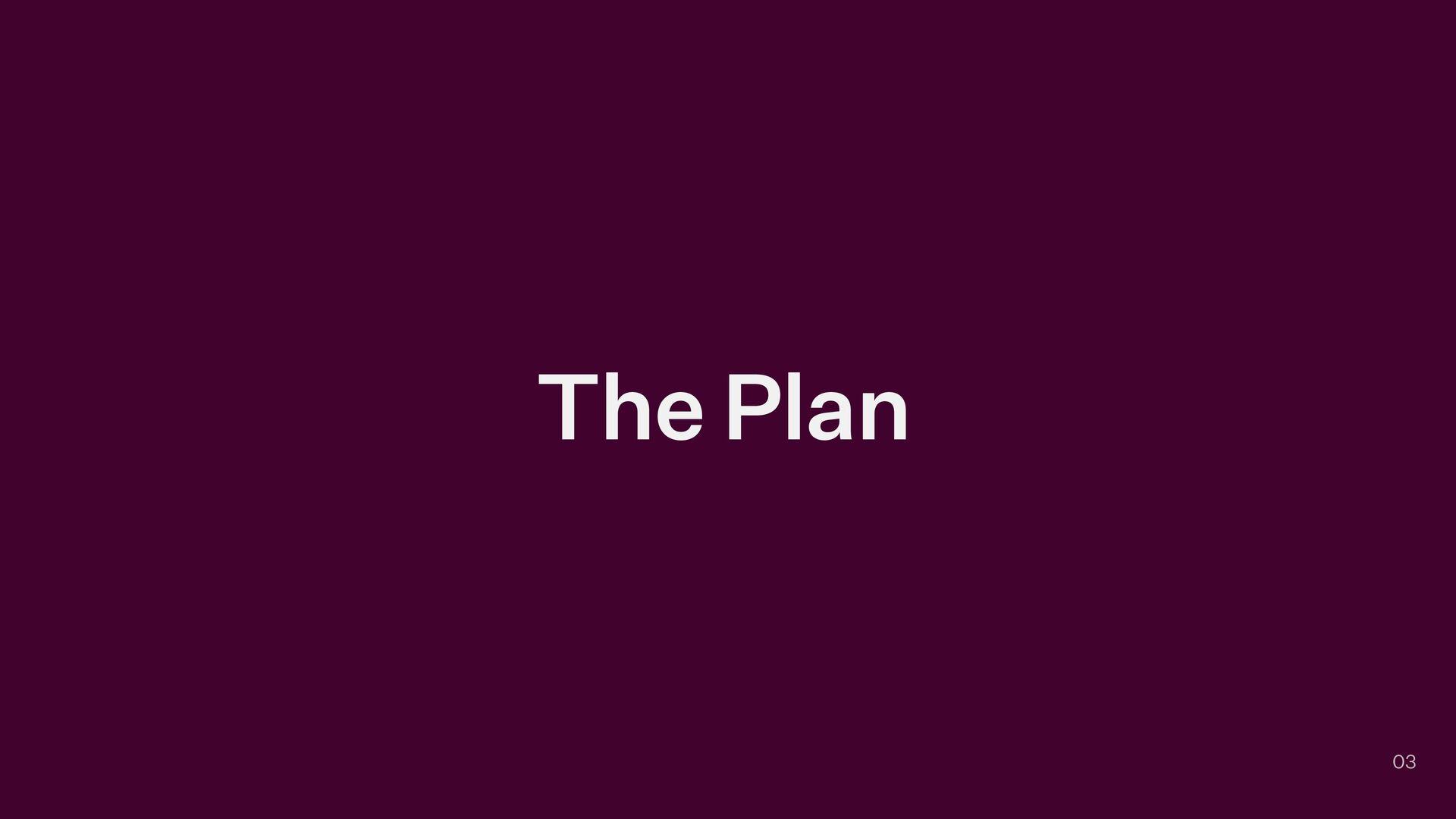 The Plan 03