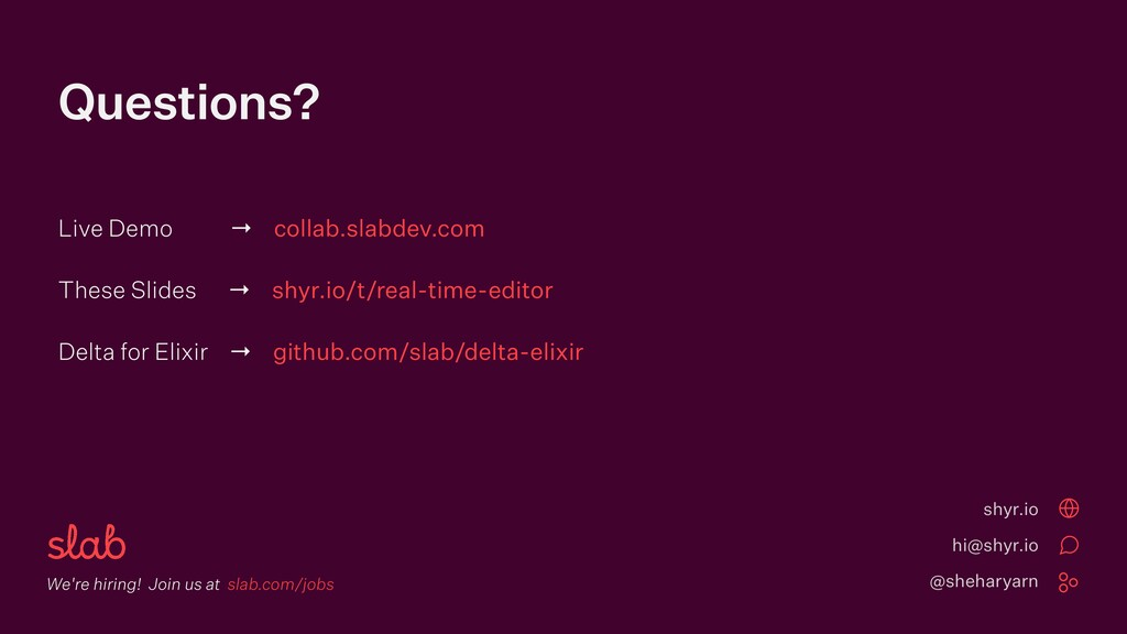 Questions? We're hiring! Join us at slab.com/jo...