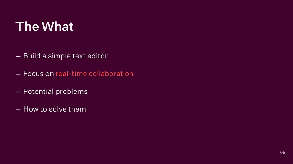 The What – Build a simple text editor   – Focus...