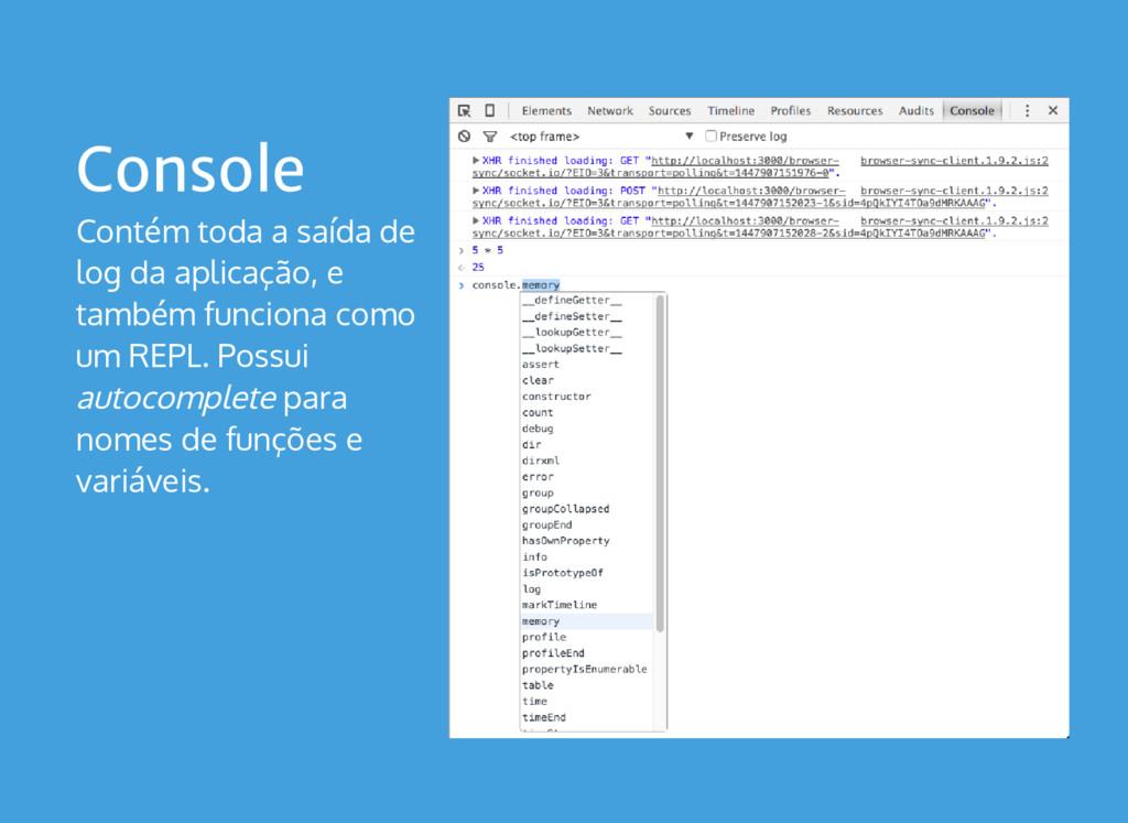 Console Contém toda a saída de log da aplicação...